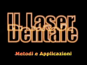 Il Laser Dentale. L'ortodonzia a Catania.